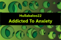 Addicted To Anxiety