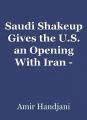 Saudi Shakeup Gives the U.S. an Opening With Iran - Amir Handjani