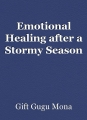 Emotional Healing After A Stormy Season