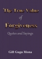 The True Value of Forgiveness: Quotes and Sayings