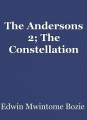 The Andersons 2; The Constellation
