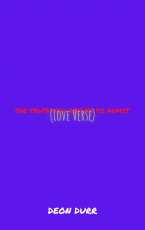The Truth You Refuse To Admit (Love Verse)