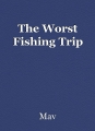 The Worst Fishing Trip
