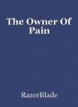The Owner Of Pain