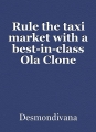 Rule the taxi market with a best-in-class Ola Clone