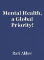 Mental Health, a Global Priority!