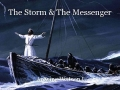 The Storm & The Messenger