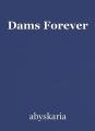 Dams Forever