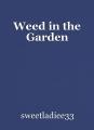 Weed in the Garden