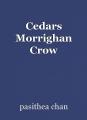 Cedars Morrighan Crow