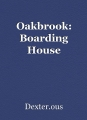 Oakbrook: Boarding House