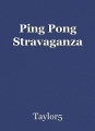 Ping Pong Stravaganza