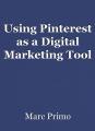 Using Pinterest as a Digital Marketing Tool