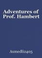 Adventures of Prof. Hambert