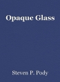 Opaque Glass