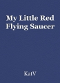 My Little Red Flying Saucer