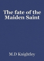 The fate of the Maiden Saint