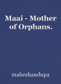 Maai - Mother of Orphans.