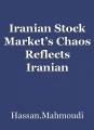 Iranian Stock Market's Chaos Reflects Iranian Regime's Economy