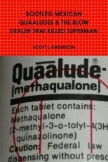 Bootleg Mexican Quaaludes & The Blow Dealer That Killed Superman