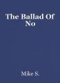 The Ballad Of No