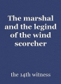 The marshal and the legind of the wind scorcher