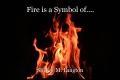 Fire is a Symbol of....