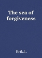 The sea of forgiveness