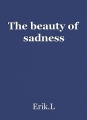 The beauty of sadness