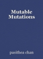 Mutable Mutations