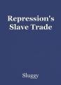 Repression's Slave Trade
