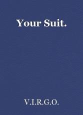 Your Suit.