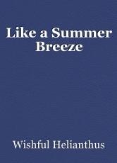 Like a Summer Breeze