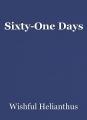 Sixty-One Days