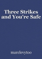 Three Strikes and You're Safe