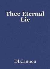 Thee Eternal Lie
