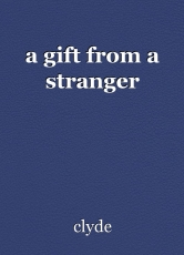 a gift from a stranger