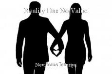 Reality Has No Value