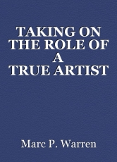 TAKING ON THE ROLE OF A TRUEARTIST