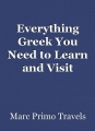 Everything Greek You Need to Learn andVisit