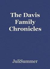 The Davis Family Chronicles
