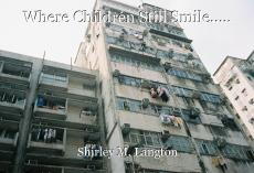 Where Children Still Smile.....