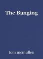 The Banging