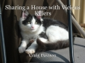 Sharing a House with Vicious Killers