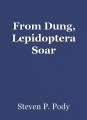 From Dung, Lepidoptera Soar