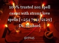 100% trusted no1 spell caster with strong love spells [+254 794172129] Dr. Michael