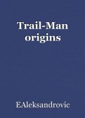 Trail-Man origins
