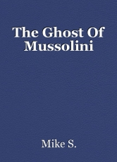 The Ghost Of Mussolini