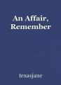 An Affair, Remember