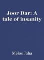 Joor Dar: A tale of insanity